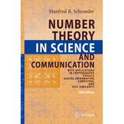 Number Theory in Science and Communication - With Applications in Cryptography, Physics, Digital Information, Computing, and Self-Similarity