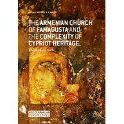 The Armenian Church of Famagusta and the Complexity of Cypriot Heritage - Prayers Long Silent