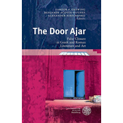 The Door Ajar - False Closure in Greek and Roman Literature and Art