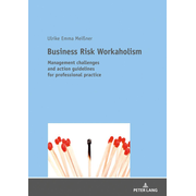 Business Risk Workaholism - Management challenges and action guidelines for professional practice