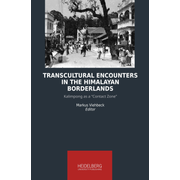 "Transcultural Encounters in the Himalayan Borderlands - Kalimpong as a ""Contact Zone"""