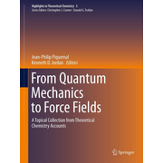 From Quantum Mechanics to Force Fields - A Topical Collection from Theoretical Chemistry Accounts