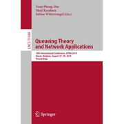 Queueing Theory and Network Applications - 14th International Conference, QTNA 2019, Ghent, Belgium, August 27–29, 2019, Proceedings