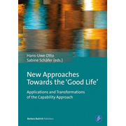 New Approaches Towards the 'Good Life' - Applications and Transformations of the Capability Approach