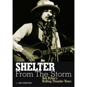 Shelter from the Storm: Bob Dylan's Rolling Thunder Years