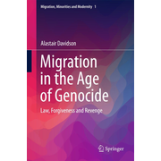 Migration in the Age of Genocide - Law, Forgiveness and Revenge