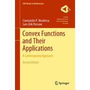Convex Functions and Their Applications - A Contemporary Approach