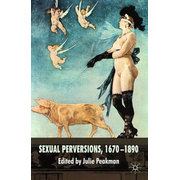 Sexual Perversions, 1670–1890