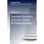 Quantum Dynamics and Laser Control for Photochemistry