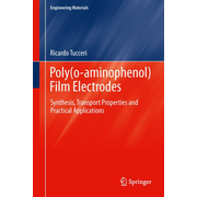 Poly(o-aminophenol) Film Electrodes - Synthesis, Transport Properties and Practical Applications