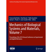 Mechanics of Biological Systems and Materials, Volume 7 - Proceedings of the 2014 Annual Conference on Experimental and Applied Mechanics