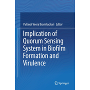 Implication of Quorum Sensing System in Biofilm Formation and Virulence
