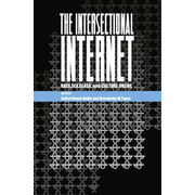 The Intersectional Internet - Race, Sex, Class, and Culture Online