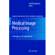 Medical Image Processing - Techniques and Applications
