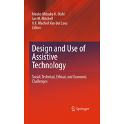Design and Use of Assistive Technology - Social, Technical, Ethical, and Economic Challenges