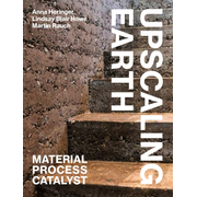 Upscaling Earth - Material, Process, Catalyst
