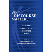Why Discourse Matters - Negotiating Identity in the Mediatized World