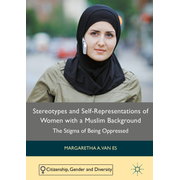 Stereotypes and Self-Representations of Women with a Muslim Background - The Stigma of Being Oppressed