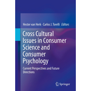 Cross Cultural Issues in Consumer Science and Consumer Psychology - Current Perspectives and Future Directions