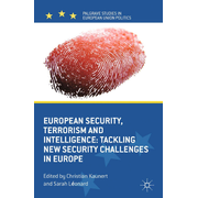 European Security, Terrorism and Intelligence - Tackling New Security Challenges in Europe