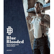 Blue Blooded - Denimhunters and the World's Favorite Trousers