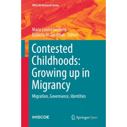 Contested Childhoods: Growing up in Migrancy - Migration, Governance, Identities