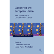 Gendering the European Union - New Approaches to Old Democratic Deficits