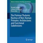 The Pulvinar Thalamic Nucleus of Non-Human Primates: Architectonic and Functional Subdivisions