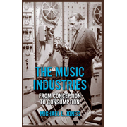The Music Industries - From Conception to Consumption