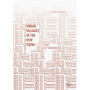 Urban Villages in the New China - Case of Shenzhen