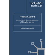 Fitness Culture - Gyms and the Commercialisation of Discipline and Fun