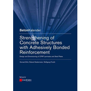 Strengthening of Concrete Structures with Adhesively Bonded Reinforcement - Design and Dimensioning of CFRP Laminates and Steel Plates