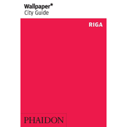 Wallpaper* City Guide Riga 2014