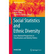 Social Statistics and Ethnic Diversity - Cross-National Perspectives in Classifications and Identity Politics