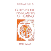 God's People: Instruments of Healing - The Diaconical Dimension of the Church
