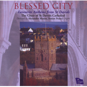 Blessed City: Favourite Anthems from St. Davids