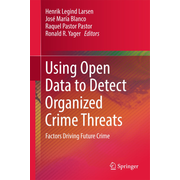 Using Open Data to Detect Organized Crime Threats - Factors Driving Future Crime