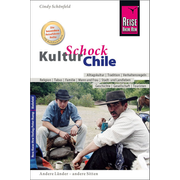 Reise Know-How KulturSchock Chile - Alltagskultur, Traditionen, Verhaltensregeln, ...