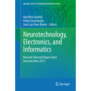 Neurotechnology, Electronics, and Informatics - Revised Selected Papers from Neurotechnix 2013