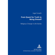 From Quest for Truth to Being Oneself - Religious Change in Life Stories