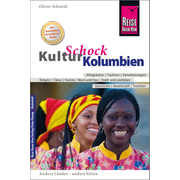 Reise Know-How KulturSchock Kolumbien - Alltagskultur, Traditionen, Verhaltensregeln, ...