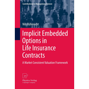 Implicit Embedded Options in Life Insurance Contracts - A Market Consistent Valuation Framework