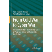 From Cold War to Cyber War - The Evolution of the International Law of Peace and Armed Conflict over the last 25 Years