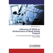Influence of NTSA on Performance of Road Safety Projects - A Case of Zusha Road Safety Project in Nakuru County, Kenya