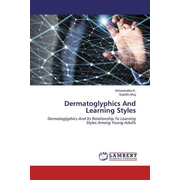 Dermatoglyphics And Learning Styles - Dermatoglyphics And Its Relationship To Learning Styles Among Young Adults