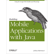 O'Reilly Building Mobile Applications with Java, Development software, English, 86 pages, Joshua Marinacci, O'Reilly Media, Java