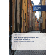 The artistic purgatory of the prostitute's figure - Brought to English by: Alessia Ciftja
