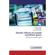 Genetic effects of wasted anesthetic gases - Genetic and anesthetic gases
