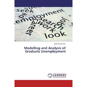 Modelling and Analysis of Graduate Unemployment