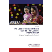The Loss of Punjab Ethnics Due to The Cultural Phenomenon - Unique or Young Generation Problem?